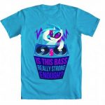Brony-Is-This-Bass-Really-Strong-Enough-Adult-Turquoise-Blue-T-Shirt