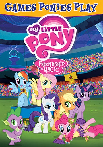 My Little Pony Games That Ponies Play DVD Shout Factor Sept. 29th